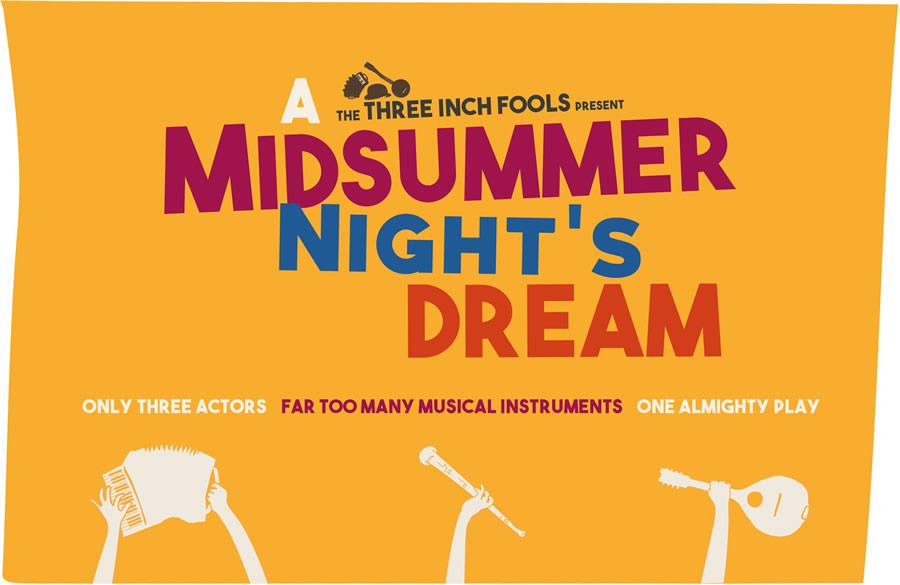 The Three Inch Fools - A Midsummer Night's Dream
